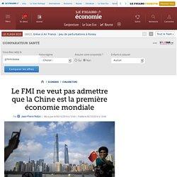 Le FMI ne veut pas admettre que la Chine est la première économie mondiale