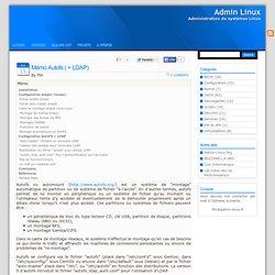Admin Linux » Blog Archive » Mémo Autofs ( + LDAP)