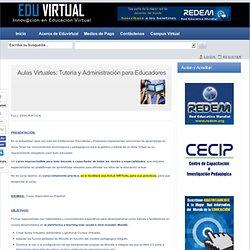 Aulas Virtuales: Tutoría y Administración para Educadores « Plataforma Eduvirtual