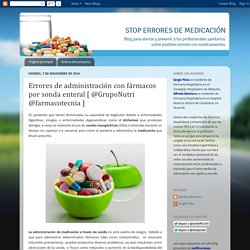 STOP Errores de Medicación: Errores de administración con fármacos por sonda enteral [ @GrupoNutri @farmacotecnia ]
