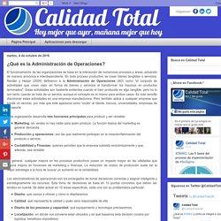 Calidad Total: ¿Qué es la Administración de Operaciones?