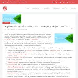 Blogs sobre administración pública, nuevas tecnologías, participación, sociedad…