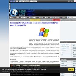 Cómo acceder a Windows 7 con el usuario administrador sin saber la contraseña