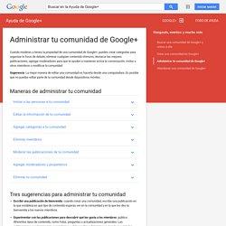 Administrar tu comunidad de Google+ - Ayuda de Google+