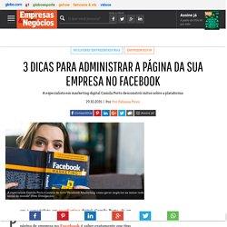 3 dicas para administrar a página da sua empresa no Facebook - PEGN