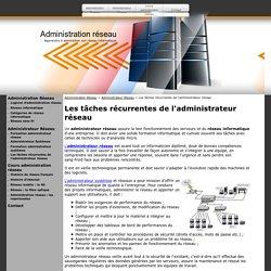 Les tâches récurrentes de l'administrateur réseau - Administration réseau