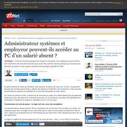 Administrateur systèmes et employeur peuvent-ils accéder au PC d'un salarié absent ?