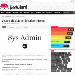 Vis ma vie d'administrateur réseau – GeekHard.fr