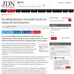 Un administrateur verrouille l'accès au réseau de San Francisco