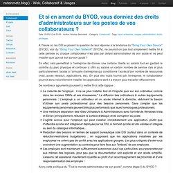 Et si en amont du BYOD, vous donniez des droits d'administrateurs sur les postes de vos collaborateurs ? - nsteinmetz.blog()