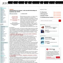 Administrateurs de réseaux : entre sécurité informatique et protection des salariés