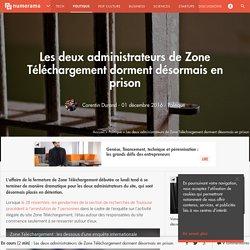 Les deux administrateurs de Zone Téléchargement dorment désormais en prison - Politique