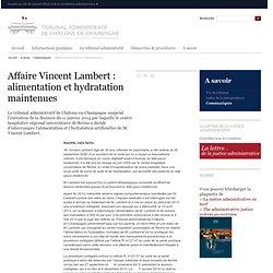 Tribunal administratif de Châlons-en-Champagne : Affaire Vincent Lambert : alimentation et hydratation maintenues