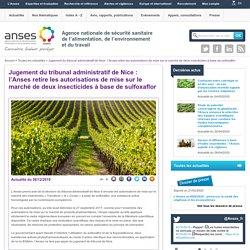 ANSES 06/12/19 Jugement du tribunal administratif de Nice : l'Anses retire les autorisations de mise sur le marché de deux insecticides à base de sulfoxaflor