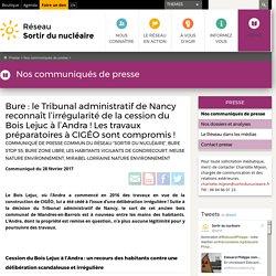 Bure: le Tribunal administratif de Nancy reconnaît l'irrégularité de la cession du Bois Lejuc à l'Andra! Les travaux préparatoires à CIGÉO sont compromis!