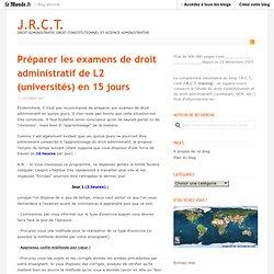 Préparer les examens de droit administratif de L2 (universités) en 15 jours « J.R.C.T.