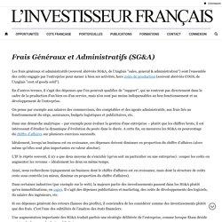 Frais Généraux & Administratifs - Définition (Lexique Finance)