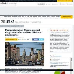 L'administration Obama promet d'agir contre les sociétés offshore américaines