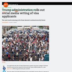 Trump administration rolls out social media vetting of visa applicants