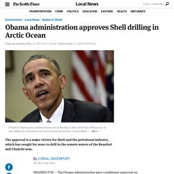 Obama administration approves Shell drilling in Arctic Ocean