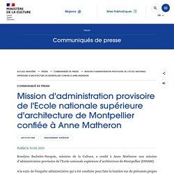 Mission d'administration provisoire de l'Ecole nationale supérieure d'architecture de Montpellier confiée à Anne Matheron