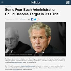Some Fear Bush Administration Could Become Target in 9/11 Trial