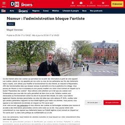 Namur : l'administration bloque l'artiste - La DH