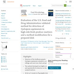 Food Microbiology Volume 76, December 2018, Evaluation of the U.S. Food and Drug Administration validated method for detection of Cyclospora cayetanensis in high-risk fresh produce matrices and a method modification for a prepared dish