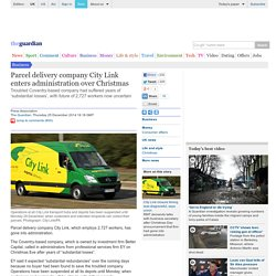 Parcel delivery company City Link enters administration over Christmas