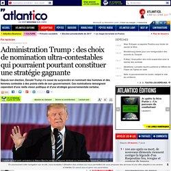 Administration Trump : des choix de nomination ultra-contestables qui pourraient pourtant constituer une stratégie gagnante