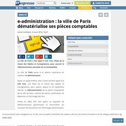 e-administration : la ville de Paris dématérialise ses pièces comptables