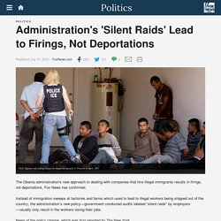 Administration's 'Silent Raids' Lead to Firings, Not Deportations