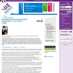 Administration électronique - Développement de l'administration électronique : où en est-on ? - Dossier d'actualité - Vie