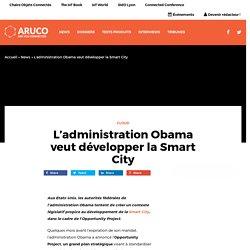 L'administration Obama veut développer la Smart City