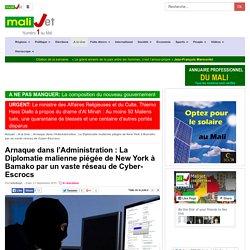 Malijet Arnaque dans l'Administration : La Diplomatie malienne piégée de New York à Bamako par un vaste réseau de Cyber-Escrocs Bamako Mali