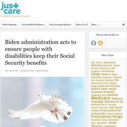 Biden administration acts to ensure people with disabilities keep their Social Security benefits