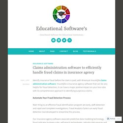 Claims administration software to efficiently handle fraud claims in insurance agency – Educational Software's