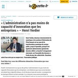 """""""L'administration n'a pas moins de capacité d'innovation que les entreprises"""" - Henri Verdier"""