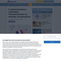 E-administration : comment FranceConnect va monter en puissance