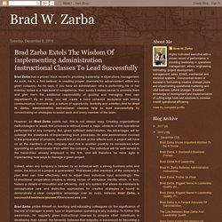 Brad Zarba Extols The Wisdom Of Implementing Administration Instructional Classes To Lead Successfully