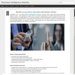 Business Intelligence Alalytics: Benefits you can achieve using claims administration software