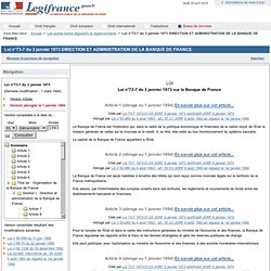 """DIRECTION ET ADMINISTRATION DE LA BANQUE DE FRANCE : """"Loi n°73-7 du 3 janvier 1973"""""""