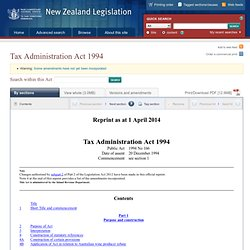 Tax Administration Act 1994 No 166 (as at 01 April 2009), Public Act – New Zealand Legislation