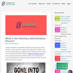 What is the Voluntary Administration Process?