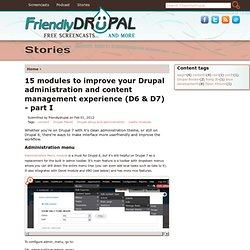 15 modules to improve your Drupal administration and content management experience (D6 & D7) - part I