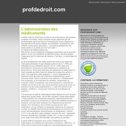 L'administration des médicaments - profdedroit.com