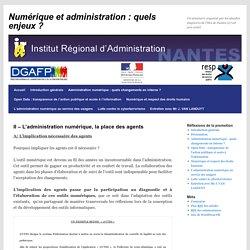 II – L'administration numérique, la place des agents
