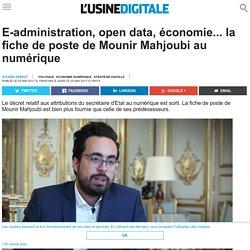 E-administration, open data, économie... la fiche de poste de Mounir Mahjoubi au numérique