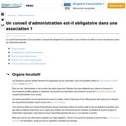 Un conseil d'administration est-il obligatoire dans une association loi 1901 ? - Aide juridique association en ligne gratuite