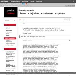 La balance et la clef. Histoire du rattachement de l'administration pénitentiaire au ministère de la Justice